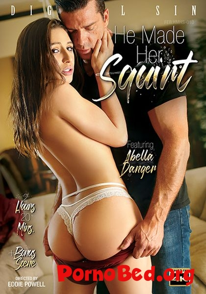 Abella Danger, AJ Applegate, Gina Valentina and Luna Star, with Steve Holmes, Chad White, James Deen and Ramon Nomar - He Made Her Squirt (Digital Sin) (2019 | SD)