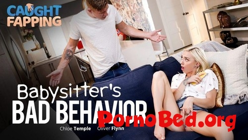 Chloe Temple - Babysitters Bad Behavior (CaughtFapping.com) (2020 | SD)